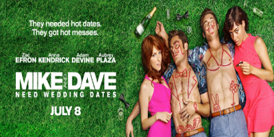 Movie Review: ''Mike and Dave Need Wedding Dates''